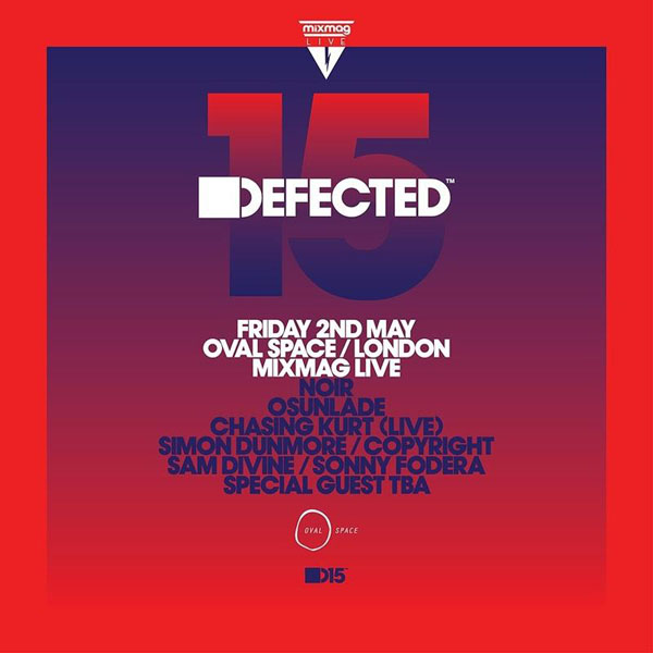 Mixmag Live Presents 15 Years Of Defected Records At Oval